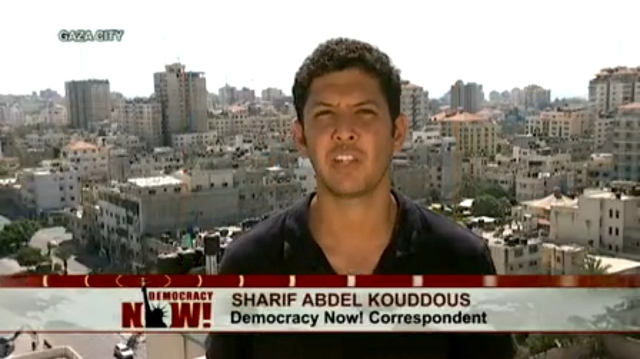 See Democracy Now's July 18 coverage of Israel's attack on Gaza (http://www.democracynow.org/)
