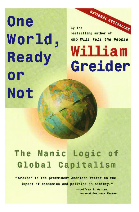 One World Ready Or Not by William Greider from Simon and Schuster publishing